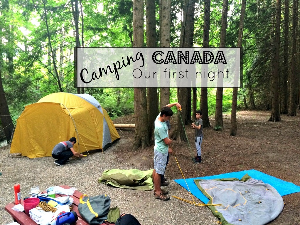 Canada Diary Part 6 – Our First Night Camping