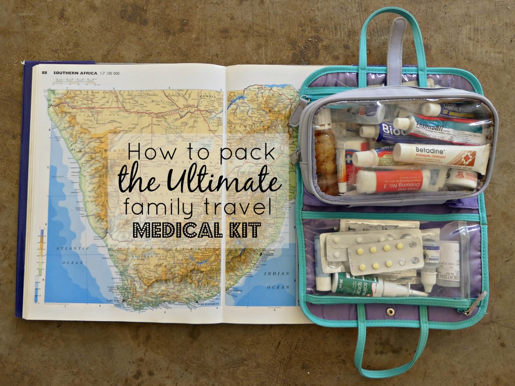 How to Pack the Ultimate Family Travel Medical Kit