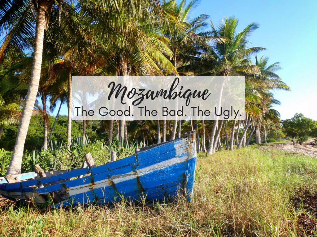 Mozambique – The Good, The Bad and The Ugly